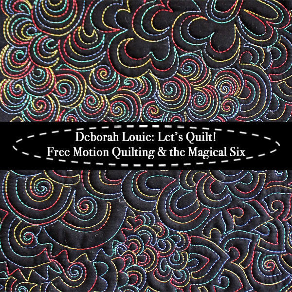 Free Motion Quilting & The Magical SIx