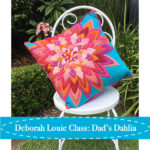 Dad's Dahlia Class with Deborah Louie